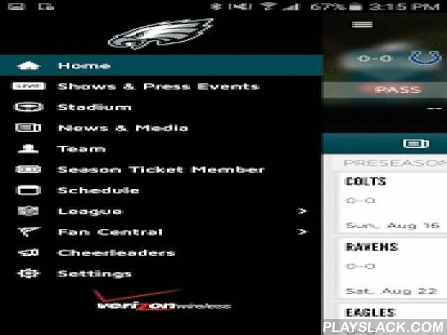 Eagles Official Mobile  Android App - playslack.com , This is the official mobile app of the Philadelphia Eagles. Make your Android device a unique part of your game-day experience for Eagles games. Want to catch breaking news of the team? See real-time statistics for every drive? Watch live and on-demand clips of press conferences and player interviews? Follow post-game blogs and pre-game previews of the matchups?Now, you can stay in touch with the Eagles anytime, anywhere, on your Android…