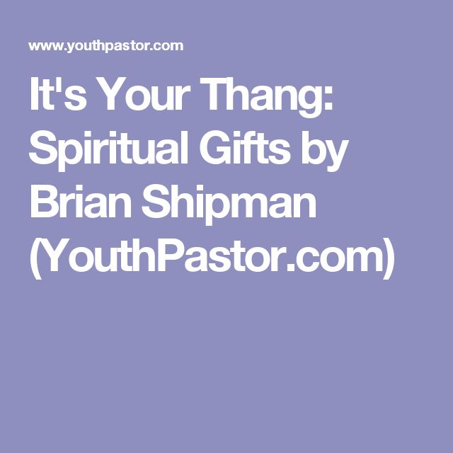 99 best spiritual gifts images on pinterest spiritual gifts its your thang spiritual gifts by brian shipman youthpastor negle Images