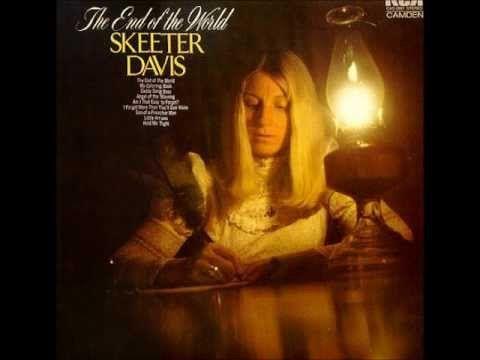 Skeeter Davis - He Says The Same Things To Me -  this is my favorite song by Skeeter Davis