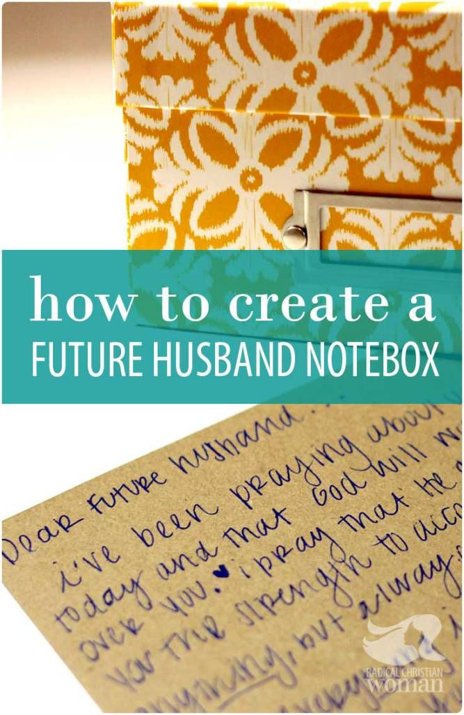 """You might be 'waiting for the one' but you don't have to wait to say something to him. Check out this amazing """"future husband notebox"""" idea!"""