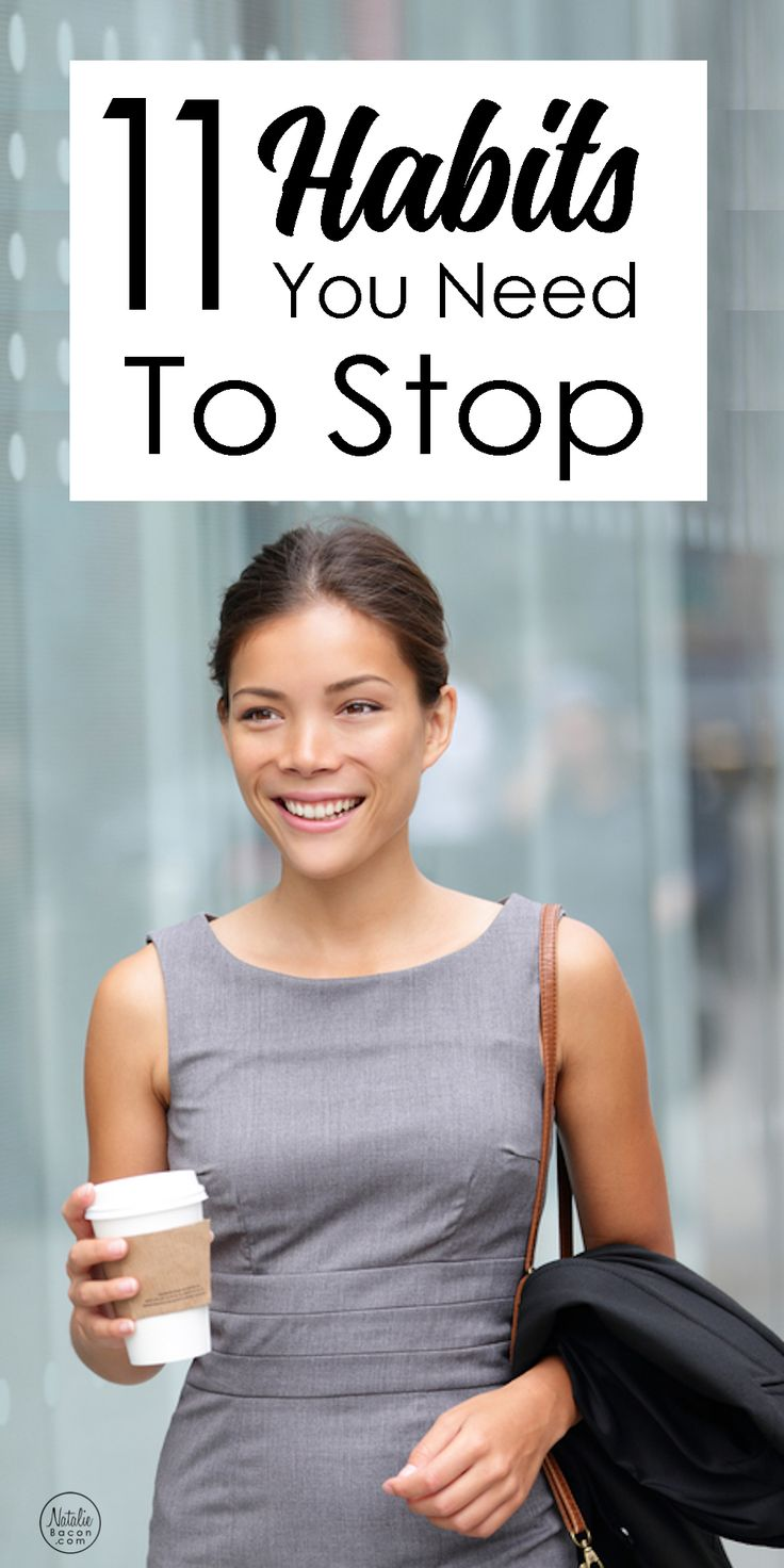 11 Habits You Need to Stop | Natalie Bacon