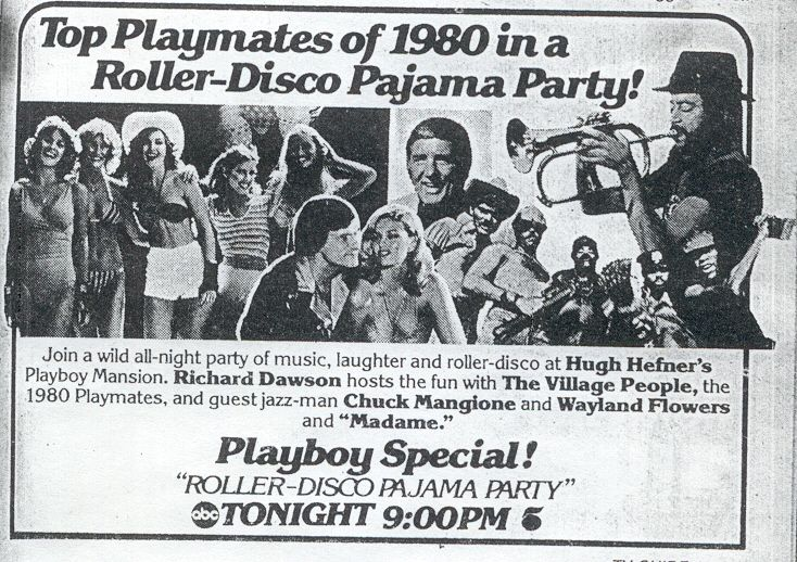 """Top Playmates of 1980 in a Roller Disco Pajama Party!"" - An ABC Television promotional ad feat. Richard Dawson, The Village People, Chuck Mangione, and Waylon Flowers and ""Madame""."