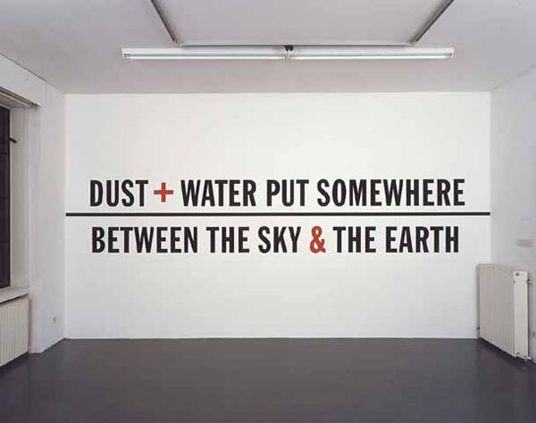 Lawrence Weiner, Dust + Water Put Somewhere / Between The Sky & The Earth