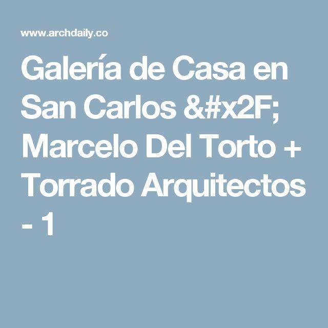 Galería de Casa en San Carlos / Marcelo Del Torto + Torrado Arquitectos - 1