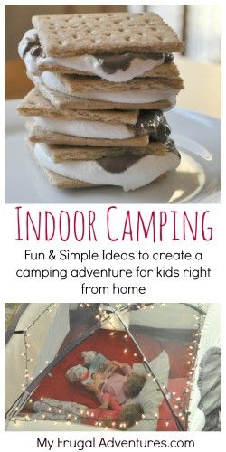 Indoor camping for kids- tons of simple ideas to have a camping adventure right at home!