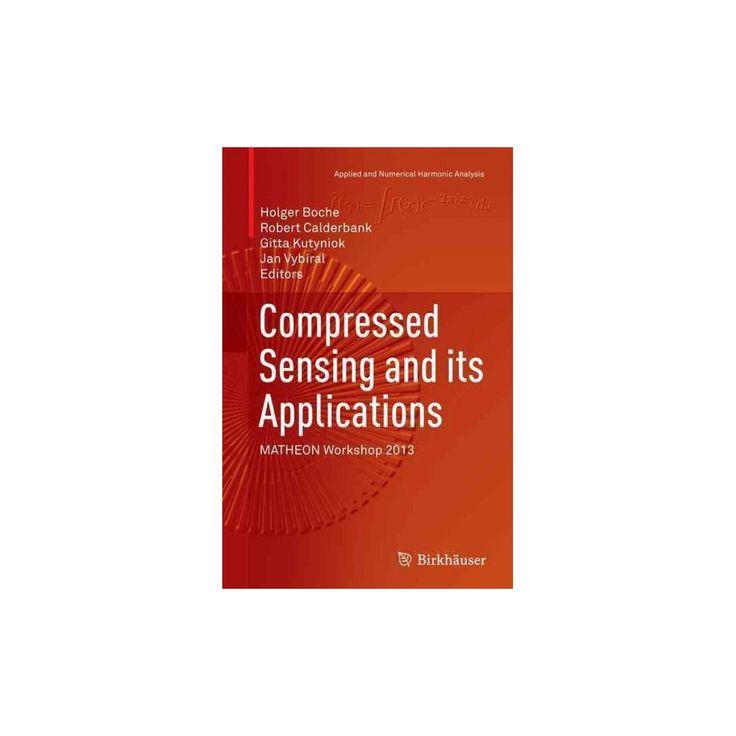 Compressed Sensing and Its Applications : Matheon Workshop 2013 (Reprint) (Paperback)