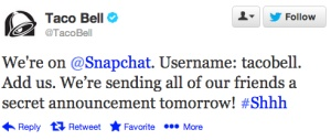 It looks like Taco Bell is one of the first major brands to use the popular messaging app Snapchat to interact with their customers.