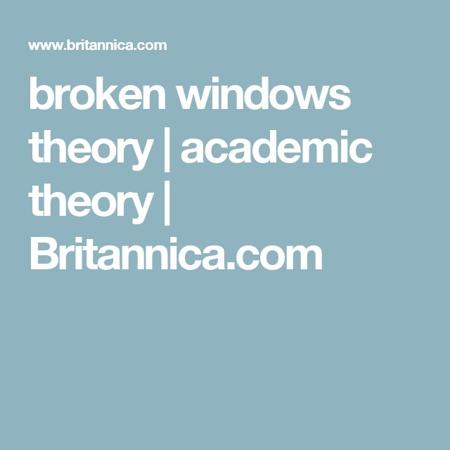 broken windows theory | academic theory | Britannica.com