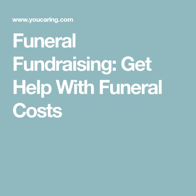 Funeral Fundraising: Get Help With Funeral Costs