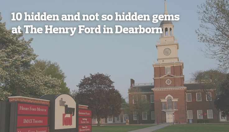 The Henry Ford museum 10 hidden and not so hidden gems | MLive.com