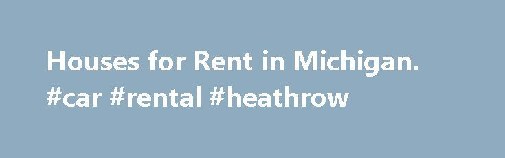 """Houses for Rent in Michigan. #car #rental #heathrow http://rental.nef2.com/houses-for-rent-in-michigan-car-rental-heathrow/  #apartments for rent in michigan # Homes for Rent in Michigan Discover Houses for Rent in Michigan Michigan, aptly nicknamed """"The Great Lake State,"""" borders four of the five Great Lakes, including Lake Michigan, Lake Eerie, Lake Superior and Lake Huron. As far as dry land goes, the state neighbors the states of Indiana, Ohio and Wisconsin. Detroit is Michigan's…"""