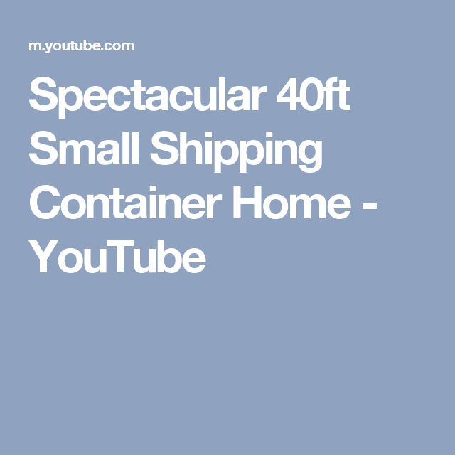 Spectacular 40ft Small Shipping Container Home - YouTube