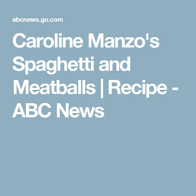 Caroline Manzo's Spaghetti and Meatballs | Recipe - ABC News