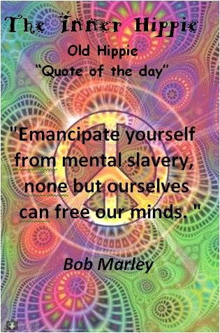 "Old Hippie ""Quote of the day"" from The Inner Hippie."