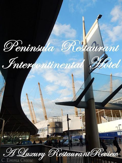 Peninsula Restaurant and an amazing city skyline view at the Intercontinental Hotel, O2 Greenwich.