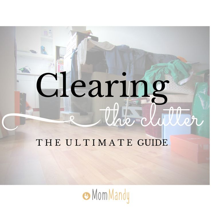 clearing the clutter the ultimate guide