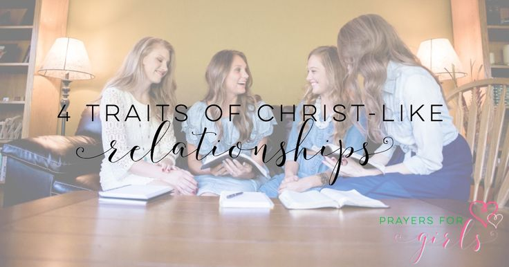 Relationships can be hard for our girls. Praying for them to have these 4 traits we see in Christ's relationships is vital for us as moms! #PrayingForGirls