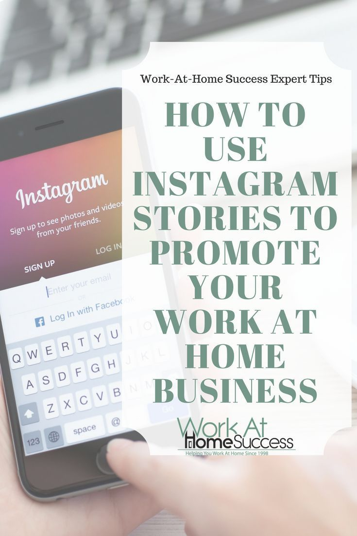 How To Use Instagram Stories To Promote Your Work At Home Business Work At Home Success Marketing Strategy Social Media Social Media Marketing Working From Home
