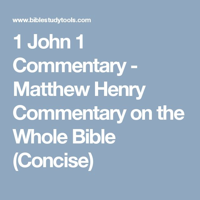 1 John 1 Commentary - Matthew Henry Commentary on the Whole Bible (Concise)