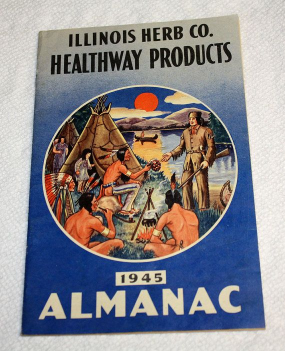Illinois Herb co. Healthway Products 1945 Almanac --- A real fun read. Lots of old products and amusing cures. Really odd books are listed as well. $8.00