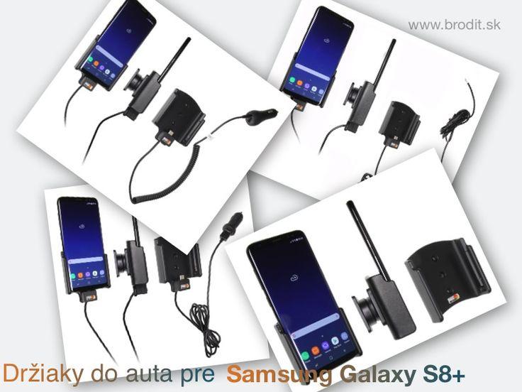 Nové držiaky do auta pre Samsung Galaxy S8+. Pasívny držiak Brodit pre pevnú montáž v aute, aktívny s CL nabíjačkou, s USB alebo s Molex konektorom.
