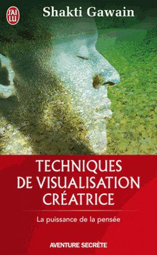 Techniques de visualisation créatrice - Shakti Gawain