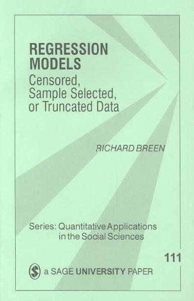 Regression Models: Censored, Sample-Selected, or Truncated Data