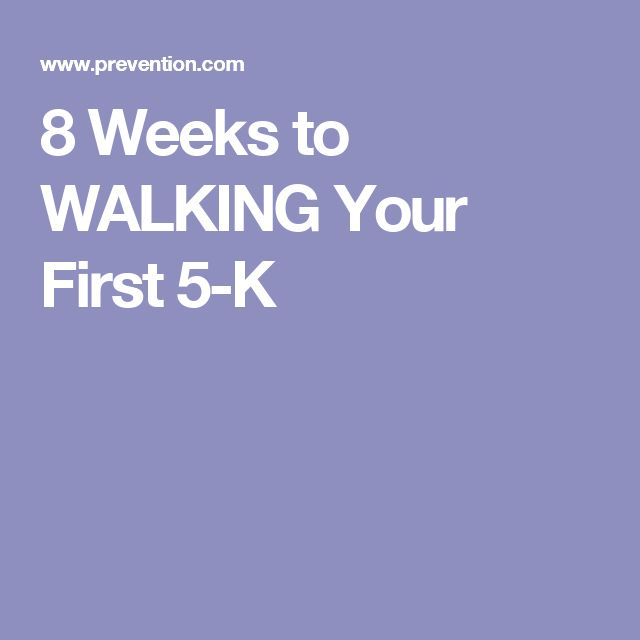 8 Weeks to WALKING Your First 5-K