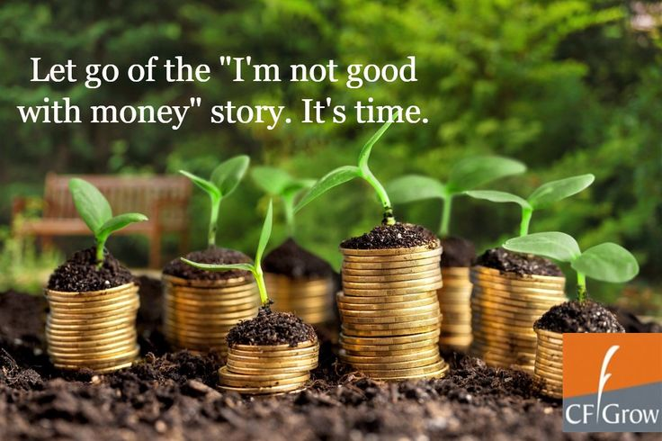 "Let go of the ""I'm not good with money"" story. It's time."