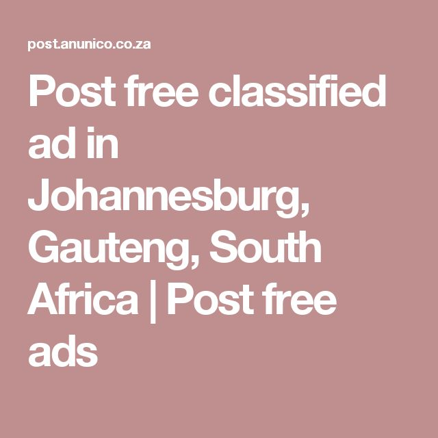 Post free classified ad in Johannesburg, Gauteng, South Africa | Post free ads