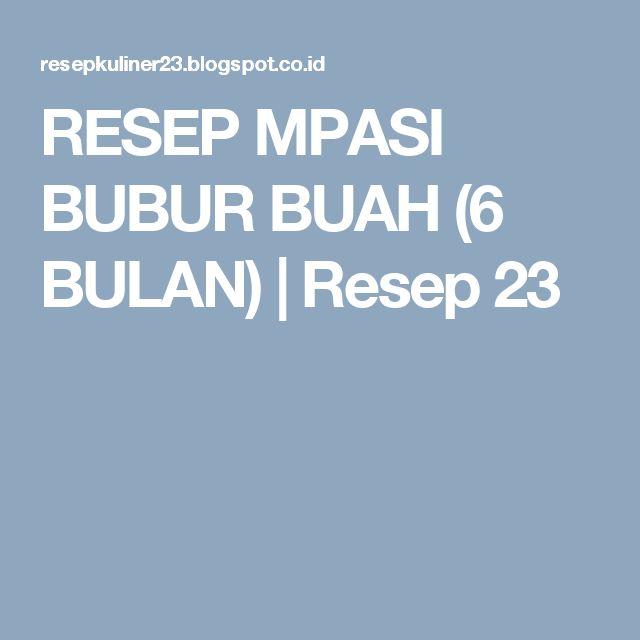 RESEP MPASI BUBUR BUAH (6 BULAN) | Resep 23