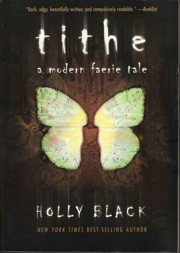 Tithe: A Modern Faerie Tale by Holly Black | 15 Books From Our Teen Years That Really Should Be Movies By Now