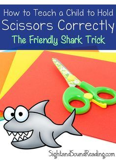 Preschool or Kindergarten Reading or Writing Activity -Want to know how to teach a child to hold scissors? Use the friendly shark method! Kids love this little trick to help them hold scissors.