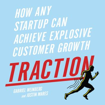 Traction - How Any Startup Can Achieve Explosive Customer Growth audiobook by Gabriele Weinberg,Justin Mares