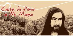 Carta de Amor a Mí Mism@ – Chamalú http://www.yoespiritual.com/autoestima/carta-de-amor-a-mi-mism-chamalu.html