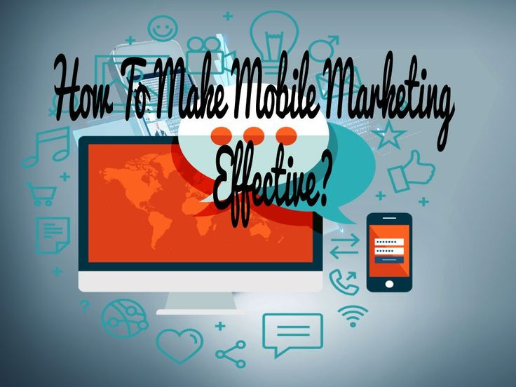 How To Make Mobile Marketing Effective ?