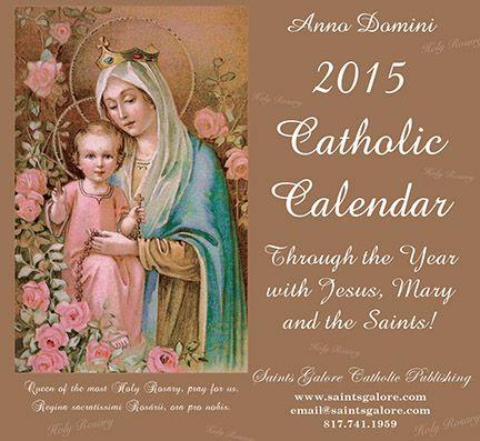 Saints Galore Catholic Publishing   2015 Catholic Calendar - Through the Year with Jesus, Mary and the Saints!