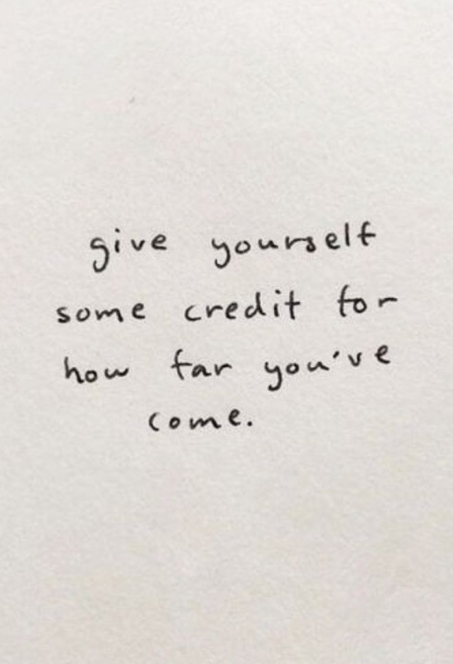 give yourself some credit for how far you've come | best life quotes