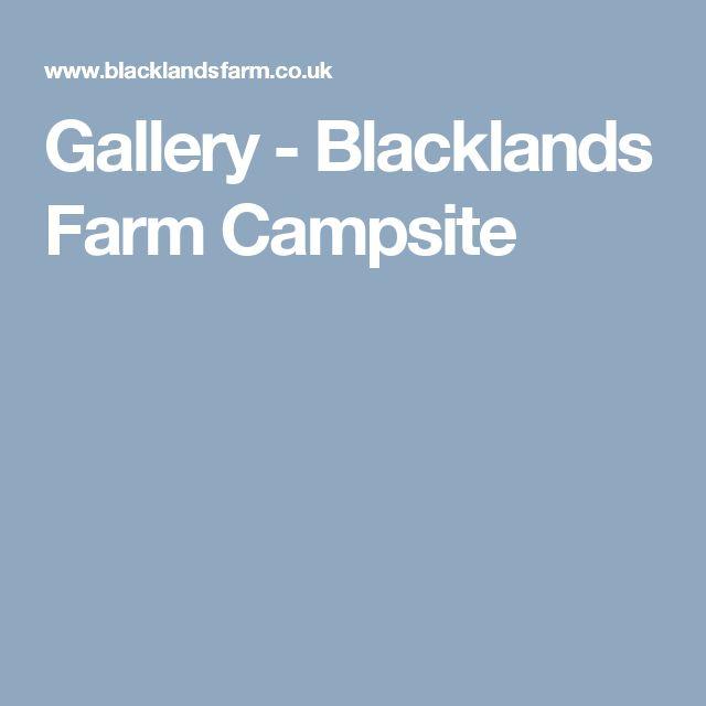 Gallery - Blacklands Farm Campsite
