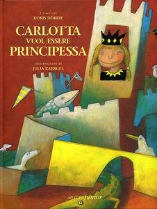 Carlotta vuol essere Principessa; Carlotta Want To Be a Princess