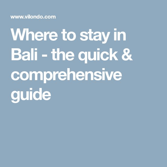 Where to stay in Bali - the quick & comprehensive guide