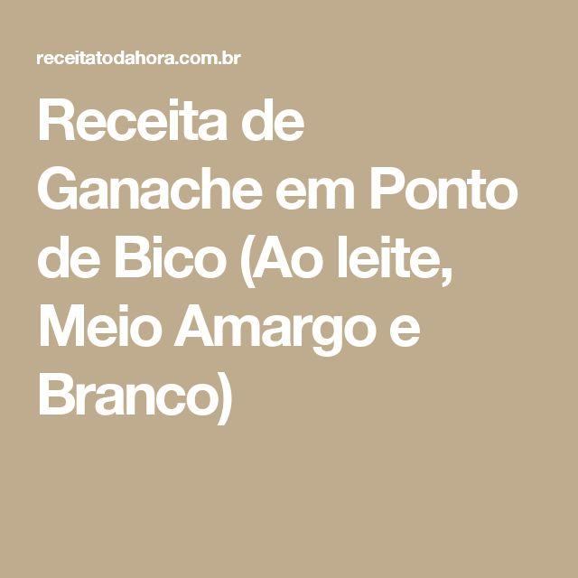 Receita de Ganache em Ponto de Bico (Ao leite, Meio Amargo e Branco)
