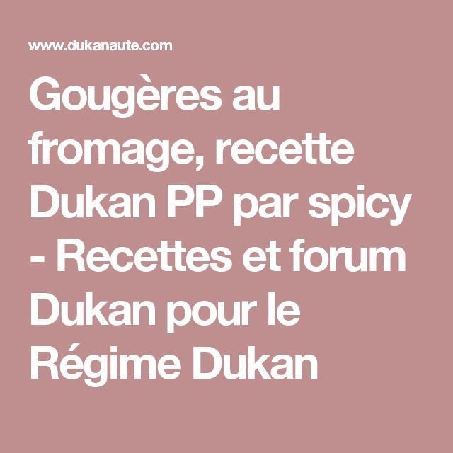 Gougères au fromage, recette Dukan PP par spicy - Recettes et forum Dukan pour le Régime Dukan