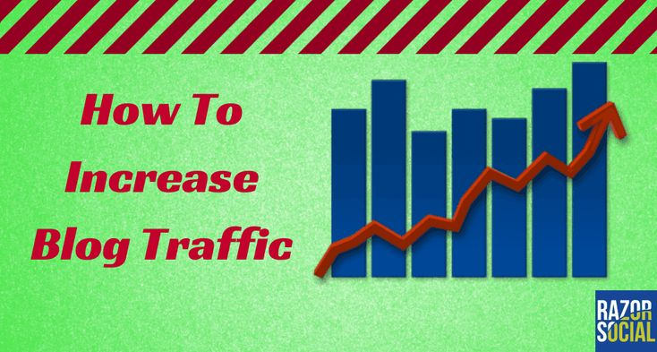 How to Increase Blog Traffic: Essential Blog Tips You Cannot Ignore!