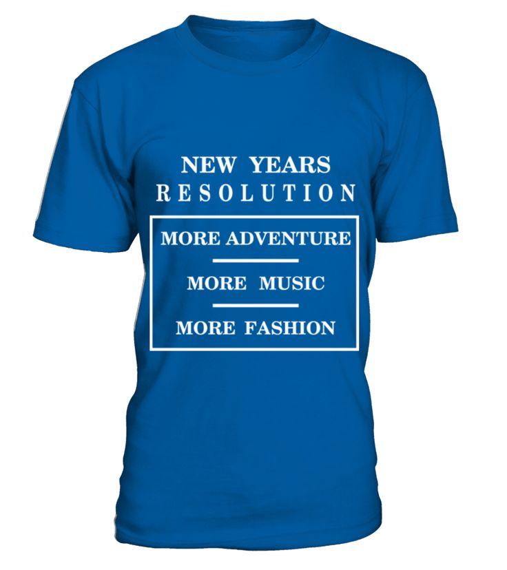 New Years Resolution More Adventure Music Fashion  Funny New Year T-shirt, Best New Year T-shirt