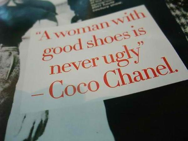 coco chanel: Shoes, Coco Chanel, Fashion, Quotes, Style, Truth, So True, Chanel Quote, Cocochanel