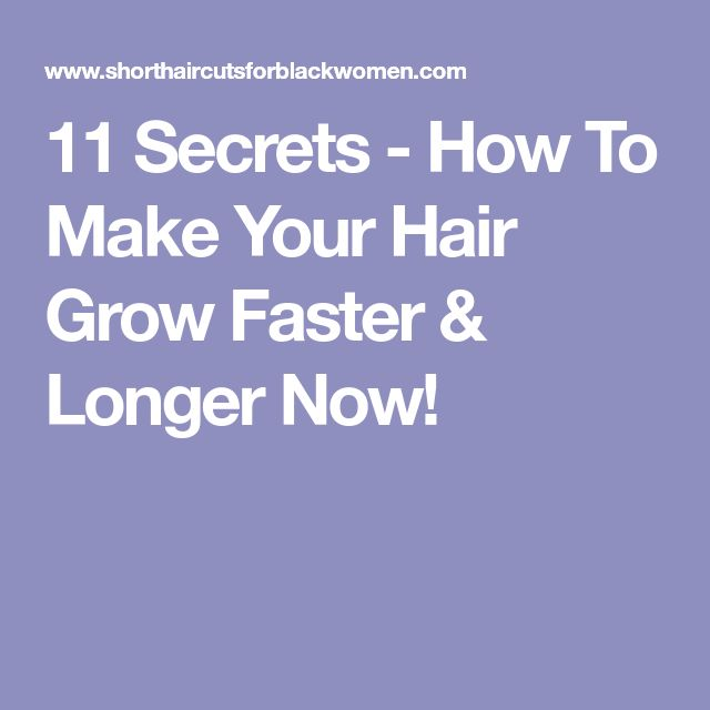 11 Secrets - How To Make Your Hair Grow Faster & Longer Now!