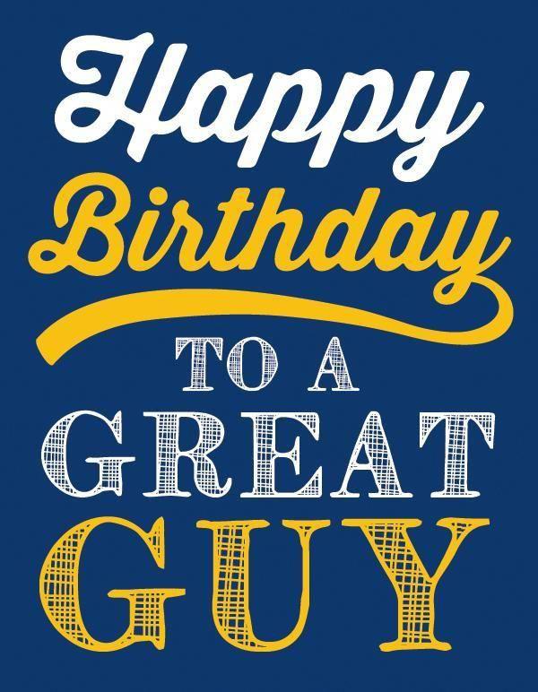 Happy Birthday To A Great Guy Greeting Card Happy Birthday Man