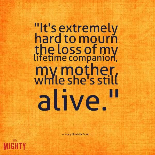 alzheimer's quote: It's extremely hard to mourn the loss of my lifetime…
