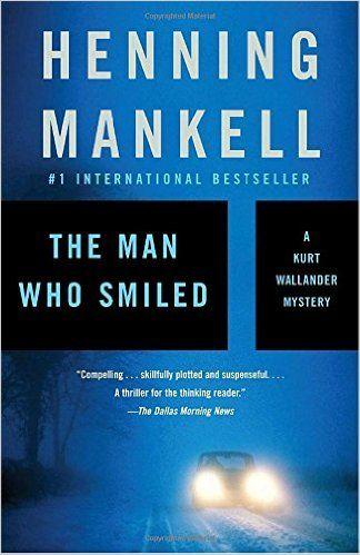 The Man Who Smiled (Kurt Wallander Series): Henning Mankell: 9781400095834: Amazon.com: Books